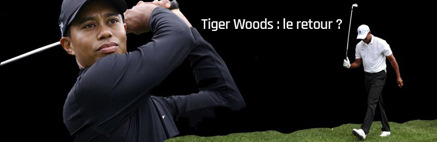 Tiger Woods le retour ?