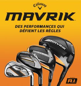 Nouvelle gamme Callaway Mavrik !